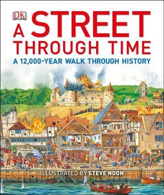 A Street Through Time By Millard, Anne/ Noon, Steve (ILT)