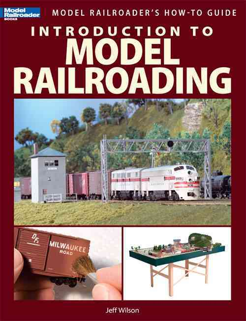 Introduction to Model Railroading By Wilson, Jeff