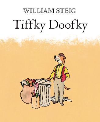 Tiffky Doofky By Steig, William/ Steig, William (ILT)