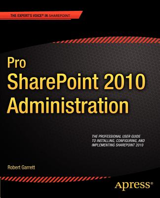 Pro Sharepoint 2010 Administration By Garrett, Rob